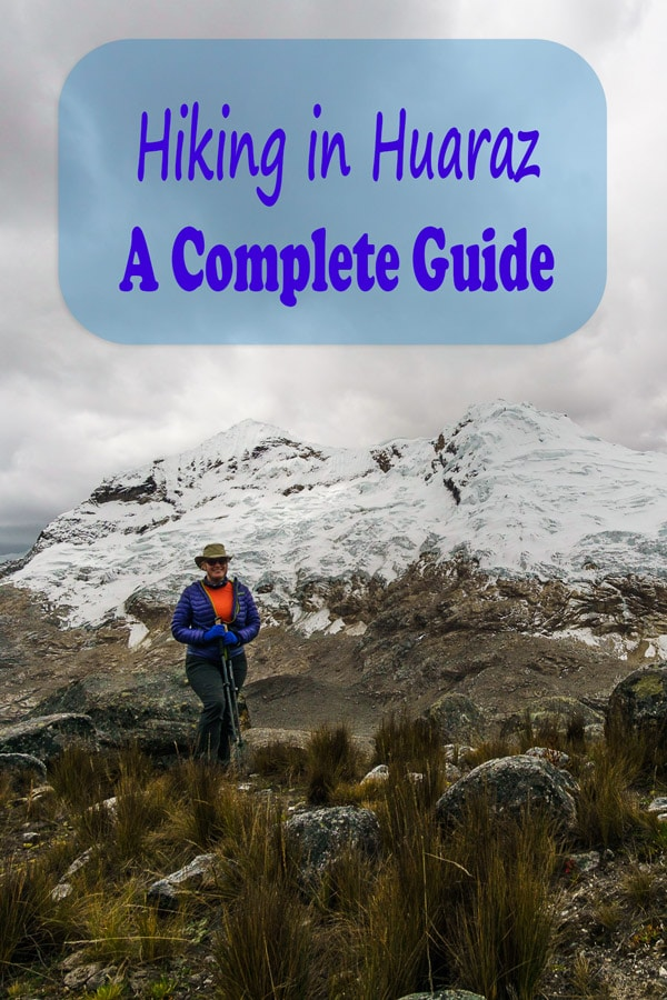 hiking in huaraz - a complete guide